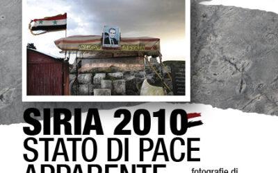 Rinvio inaugurazione mostra – SIRIA 2010, STATO DI PACE APPARENTE