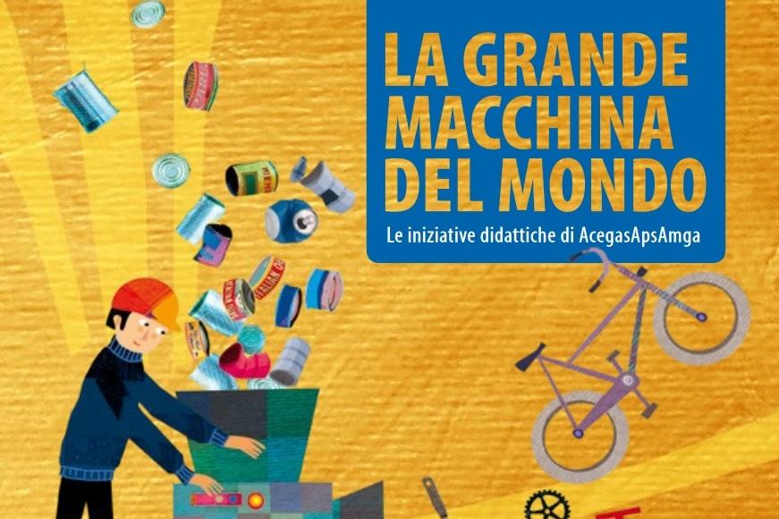 """Domani aprono on line le iscrizioni a """"La Grande Macchina del Mondo"""" di AcegasApsAmga per le scuole"""