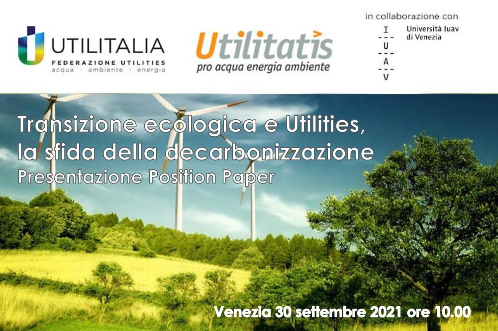 """Giovedì prossimo in diretta streaming l'evento """"Transizione ecologica e Utilities, la sfida della decarbonizzazione"""""""