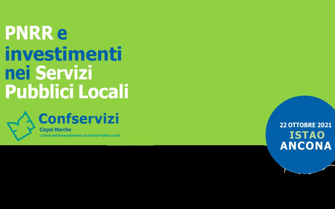 """Confservizi Cispel Marche propone venerdì 22 ottobre il convegno """"PNRR e investimenti nei Servizi Pubblici Locali"""""""